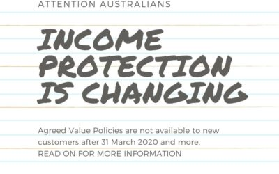 Attention Australia! Income Protection Insurance Going Through HUGE Changes. 'No More Agreed Value Income Protection Policies For New Customers After 31 March 2020' It Is Time To Review Your Policies.