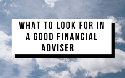 What To Look For In A Good Financial Adviser
