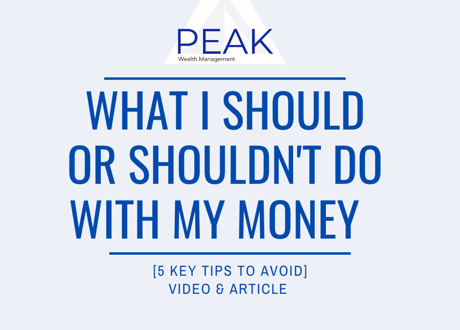 What I Should Or Shouldn't Do With My Money [5 Key Tips To Avoid]