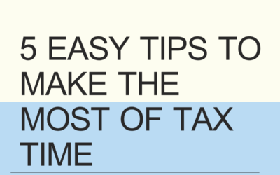 5 Easy Tips To Make The Most Of Tax Time